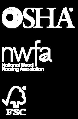 FSC Certified OSHA Certified NWFA Certified